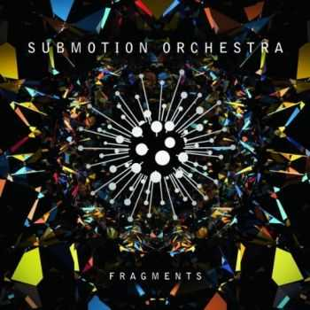 Submotion Orchestra - Fragments (2012)
