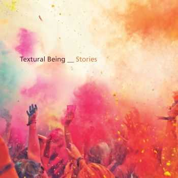 Textural Being - Stories (2012)