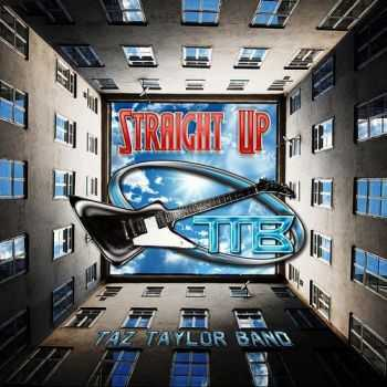 Taz Taylor Band - Straight Up [Reissue](2012)