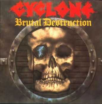 Cyclone - Brutal Destruction 1986 [Re-issued 1998] [LOSSLESS]