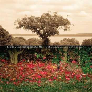 Dave Douglas Quintet - Be Still (2012)
