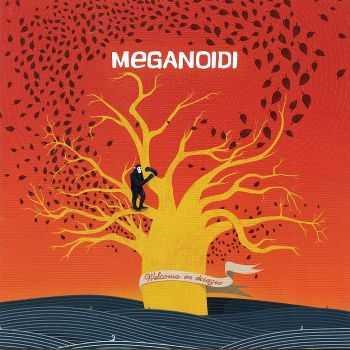 Meganoidi - Welcome In Disagio (2012)