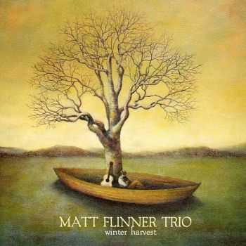Matt Flinner Trio - Winter Harvest (2012)
