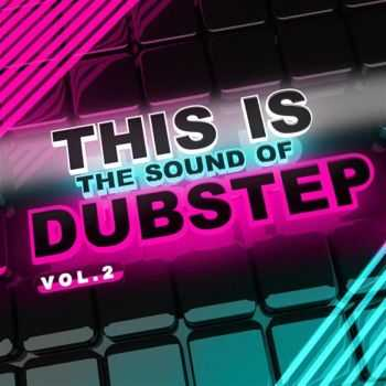 VA - This Is The Sound Of Dubstep Vol.2 (2012)