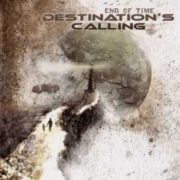 Destination's Calling - End Of Time (2012) (Lossless)