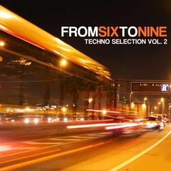 VA - FromSixToNine, Vol. 2 (Techno Selection) (2012)