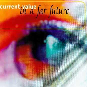 Current Value - In a Far Future (2000)