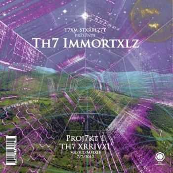 The Immortalz - Proj7kt 1: Th7 Xrrivxl (2012)