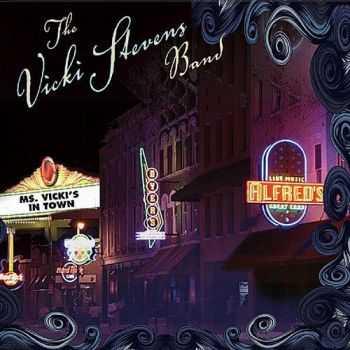 The Vicki Stevens Band - Ms. Vicki's in Town (2012)