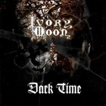 Ivory Moon - Dark Time (2012)