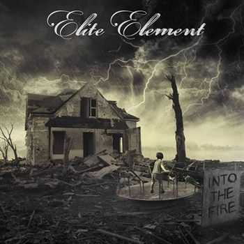 Elite Element - Into The Fire (2012)