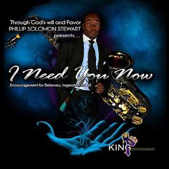Phillip Solomon Stewart - I Need You Now (2012)