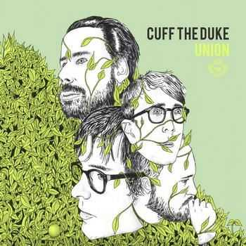 Cuff The Duke - Union (2012)