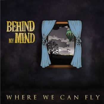 Behind My Mind - Where We Can Fly (2012)