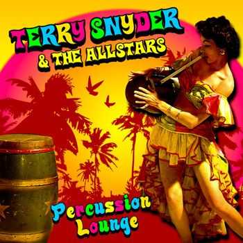 Terry Snyder & The All-Stars - Percussion Lounge (2012)