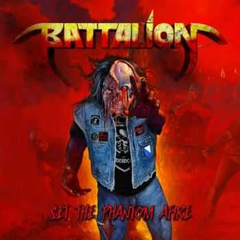 Battalion -  Set The Phantom Afire  (2012)