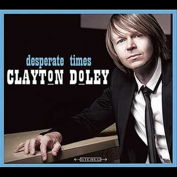 Clayton Doley - Desperate Times (2012)