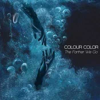 Colour Color - The Farther We Go (2012)