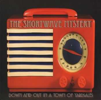 The Shortwave Mystery - Down And Out In A Town Of Yardsales (2010)