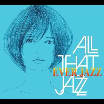 All That Jazz - Ever Jazz (2012)