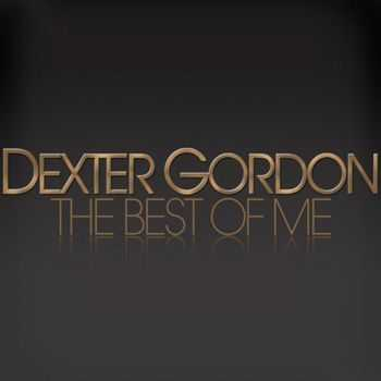 Dexter Gordon - the Best of Me (2012)
