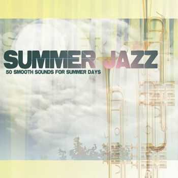 Summer Jazz - 50 Smooth Sounds for Summer Days (2012)