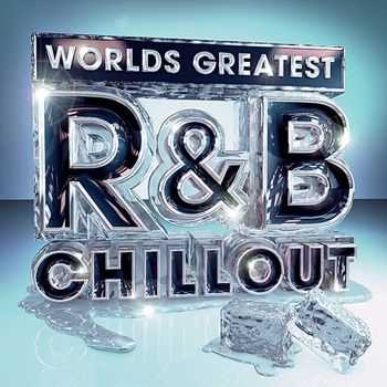 Worlds Greatest R&B Chillout (2012)