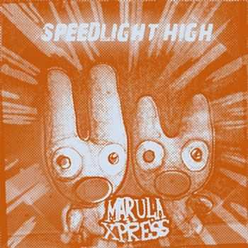 Marula Xpress - Speedlight High (2012)