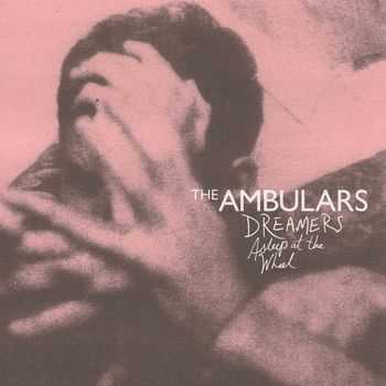 The Ambulars - Dreamers Asleep at the Wheel (2012)