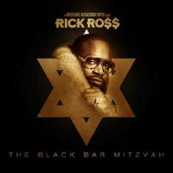Rick Ross - The Black Bar Mitzvah (2012)