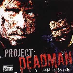 Project: Deadman - Self Inflicted (2004)