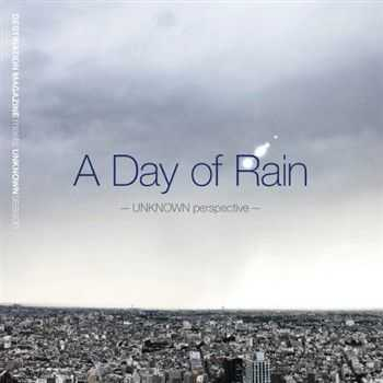 Destination Magazine Meets Unknown Season: A Day Of Rain: Unknown Perspective (2012)