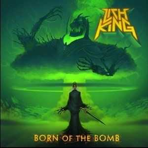 Lich King  -  Born of the Bomb  (2012)