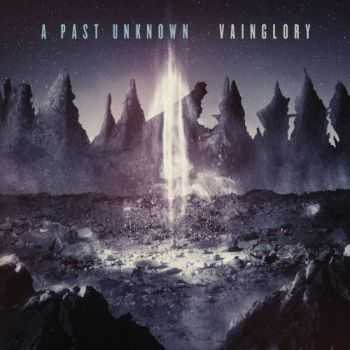 A Past Unknown - Vainglory (2012)