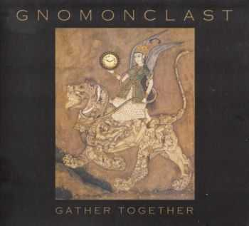 Gnomonclast - Gather Together (2011)
