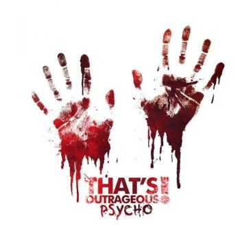 That's Outrageous! - Psycho (2012)