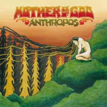 Mother of God - Anthropos (2012)