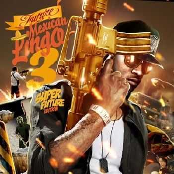 Future – Mexican Lingo 3 (2012)