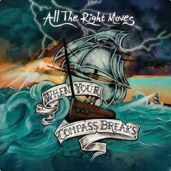 All The Right Moves - When Your Compass Breaks (2012)