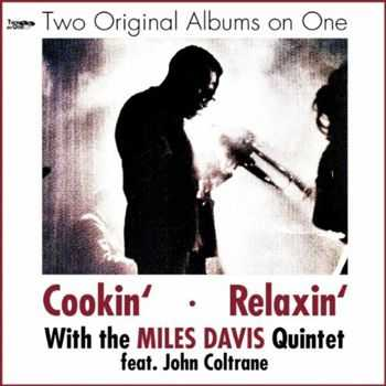 Miles Davis Quintet - Cookin', Relaxin' (feat. John Coltrane) [Two Original Albums On One] (2012)