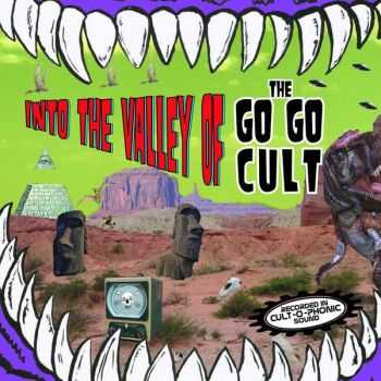 The Go Go Cult - Into The Valley Of  (2012)
