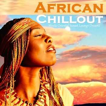 African Chillout - Mystic Oriental Sunset Lounge Dreams (2012)