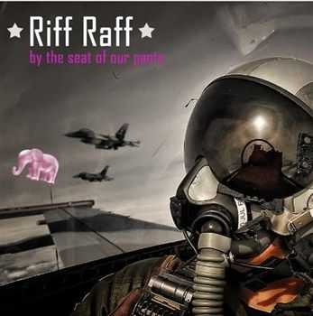 Riff Raff - By The Seat Of Our Pants (2012)