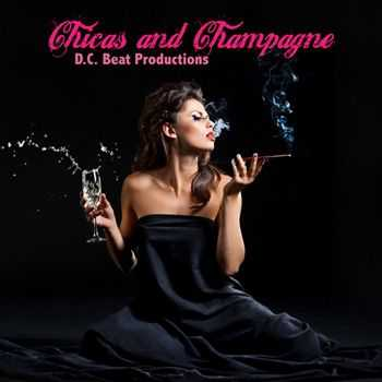 D.C. Beat Productions - Chicas And Champagne (2012)