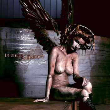 In Strict Confidence - Mistrust The Angels (Bonus Edition) (2012)
