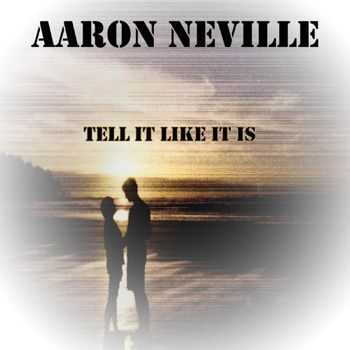 Aaron Neville - Tell It Like It Is (2012)