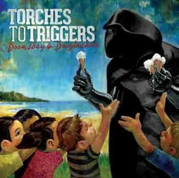 Torches To Triggers - Doomsday In Douglasdale (2012)