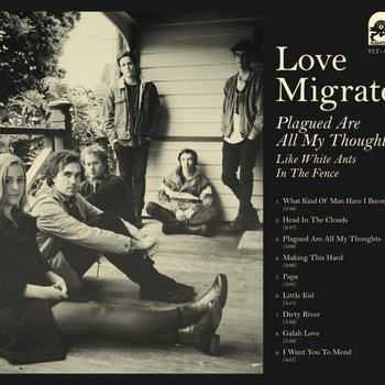 Love Migrate - Plagued Are All My Thoughts, Like White Ants in The Fence (2012)