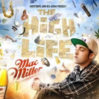Mac Miller  - The High Life  (2009)