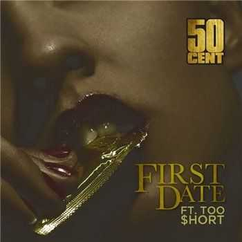 50 Cent Feat. Too Short - First Date (Promo CDS) (2012)
